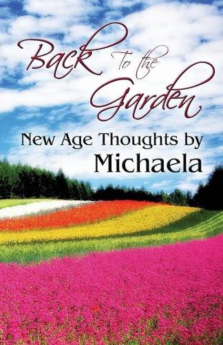 9781633822092: Back to the Garden: New Age Thoughts by Michaela