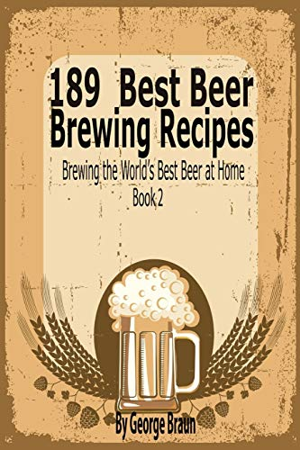 9781633830042: 189 Best Beer Brewing Recipes: Brewing the World's Best Beer at Home Book 2