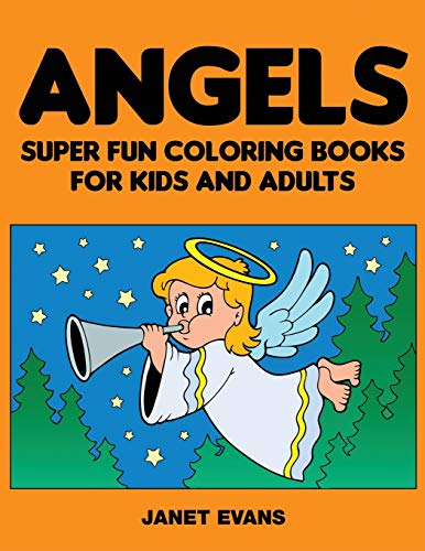9781633831063: Angels: Super Fun Coloring Books For Kids And Adults (Bonus: 20 Sketch Pages)