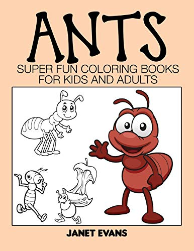 9781633831070: Ants: Super Fun Coloring Books For Kids And Adults (Bonus: 20 Sketch Pages)