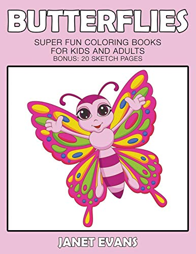 9781633831483: Butterflies: Super Fun Coloring Books For Kids And Adults (Bonus: 20 Sketch Pages)