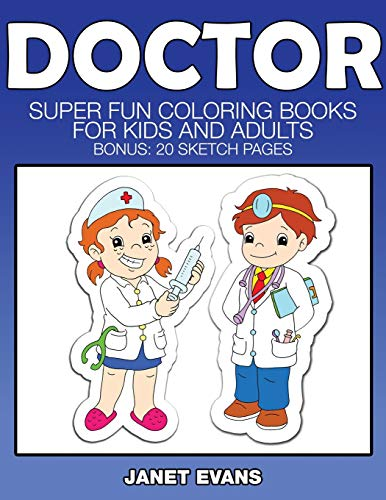 9781633832046: Doctor: Super Fun Coloring Books For Kids And Adults (Bonus: 20 Sketch Pages)