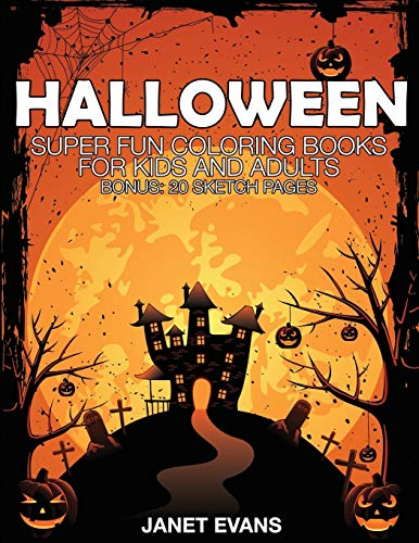 9781633832343: Halloween: Super Fun Coloring Books for Kids and Adults (Bonus: 20 Sketch Pages)