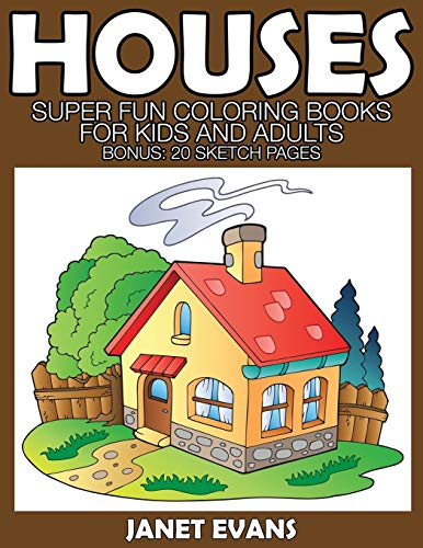 9781633833463: Houses: Super Fun Coloring Books for Kids and Adults (Bonus: 20 Sketch Pages)