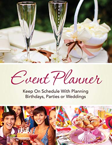 9781633837669: Event Planner: Keep on schedule with planning Birthdays, Parties or Weddings