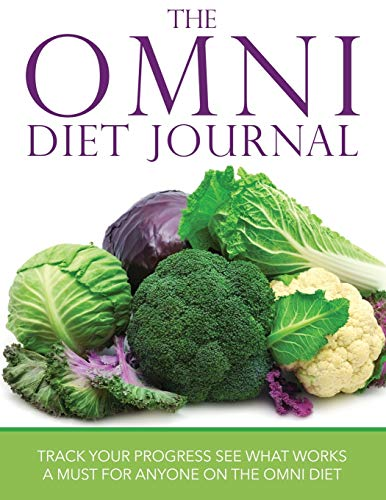 9781633838130: The Omni Diet Journal: Track Your Progress See What Works: A Must For Anyone On The Omni Diet