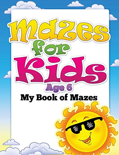 9781633838796: Mazes for Kids Age 6: My Book of Mazes