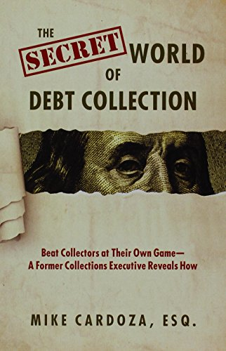 9781633850606: The Secret World of Debt Collection: Beat Collectors at Their Own Game - a Former Collections Executive Reveals How