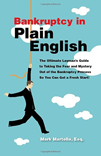 9781633850644: Bankruptcy in Plain English: The Ultimate Layman's Guideto Taking the Fear and Mystery Out of the Bankruptcy Process So You Can Get a Fresh Start!