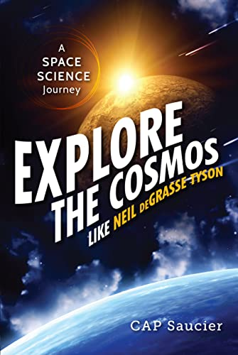 9781633880146: Explore the Cosmos like Neil deGrasse Tyson: A Space Science Journey