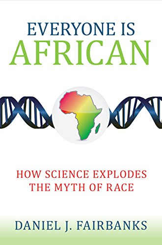9781633880184: Everyone Is African: How Science Explodes the Myth of Race