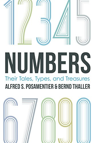 Numbers: Their Tales, Types, and Treasures: Alfred S. Posamentier