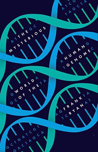 The Mysterious World of the Human Genome: Frank Ryan