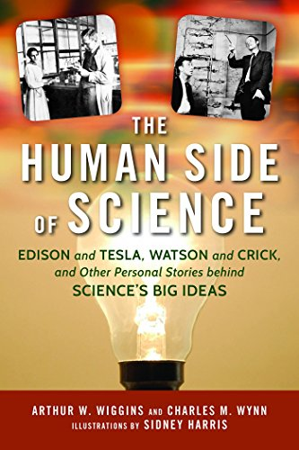 9781633881563: The Human Side of Science: Edison and Tesla, Watson and Crick, and Other Personal Stories behind Science's Big Ideas