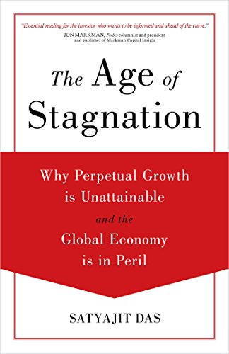9781633881587: The Age of Stagnation: Why Perpetual Growth is Unattainable and the Global Economy is in Peril
