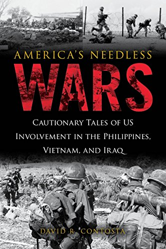 9781633882898: America's Needless Wars: Cautionary Tales of US Involvement in the Philippines, Vietnam, and Iraq