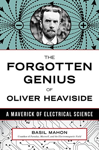 9781633883314: Forgotten Genius of Oliver Heaviside: A Maverick of Electrical Science