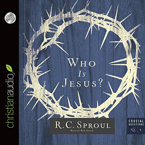 Who Is Jesus? (Crucial Questions): Sproul, R. C.; Souer, Bob