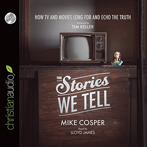 9781633892217: The Stories We Tell: How TV and Movies Long for and Echo the Truth