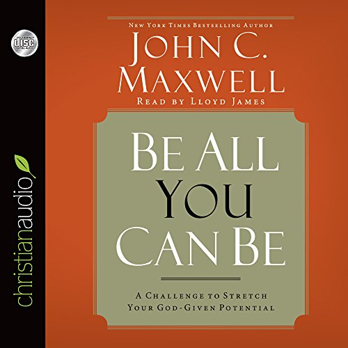 9781633892699: Be All You Can Be: A Challenge to Stretch Your God-Given Potential