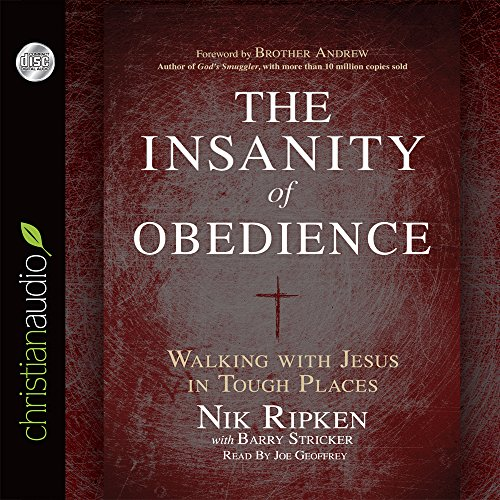 9781633893580: The Insanity of Obedience: Walking with Jesus in Tough Places