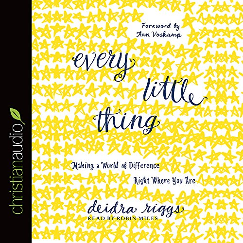9781633893924: Every Little Thing: Making a World of Difference Right Where You Are