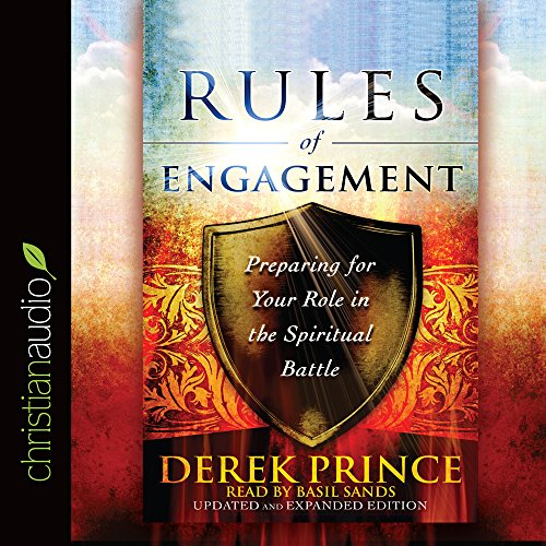 Rules of Engagement: Preparing for Your Role in the Spiritual Battle: Derek Prince