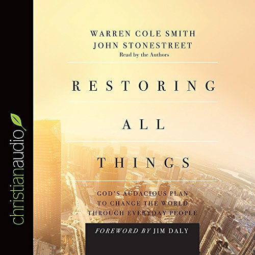 9781633895195: Restoring All Things: God's Audacious Plan to Change the World through Everyday People