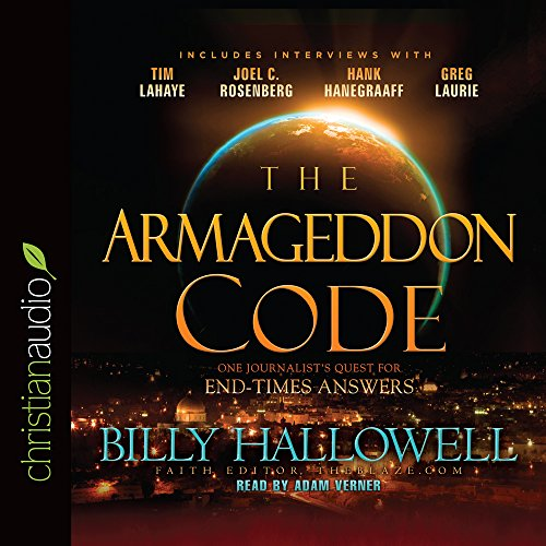 The Armageddon Code: One Journalist's Quest for End-Times Answers: Billy Hallowell