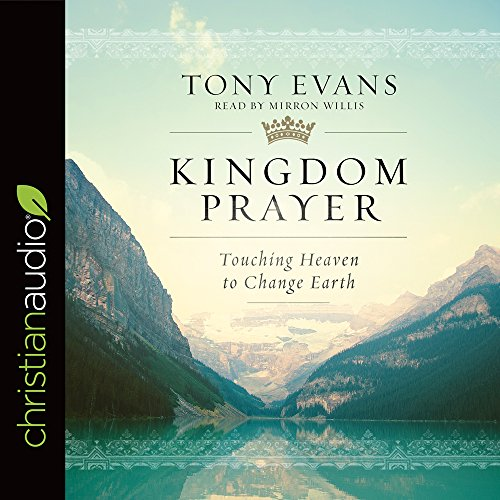 Kingdom Prayer: Touching Heaven to Change Earth (Compact Disc): Dr Tony Evans