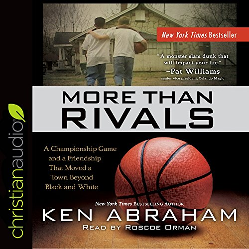 More Than Rivals: A Championship Game and: Abraham, Ken/ Orman,