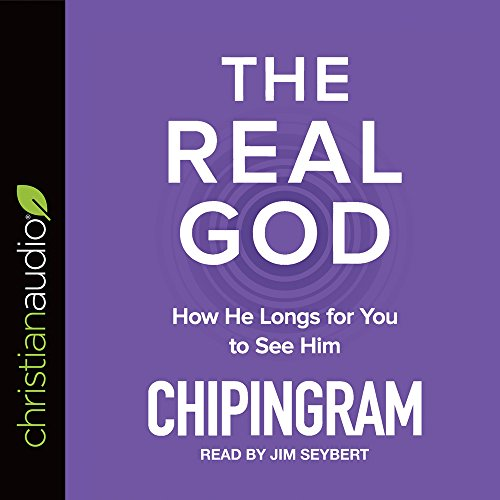 9781633899803: The Real God: How He Longs for You to See Him