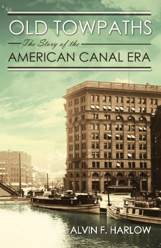9781633911406: Old Towpaths: The Story of the American Canal Era