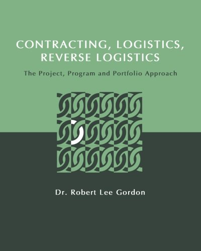 9781633914063: Contracting, Logistics, Reverse Logistics: The Project, Program and Portfolio Approach