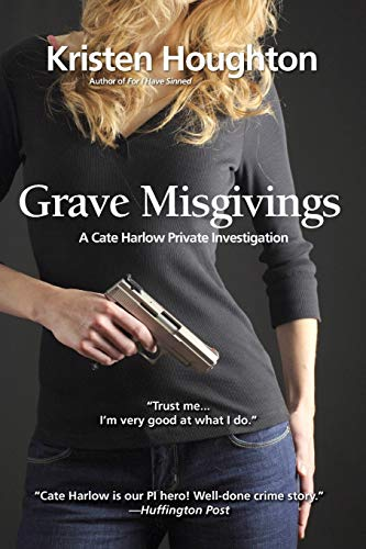 Grave Misgivings (A Cate Harlow Private Investigation): Houghton, Kristen