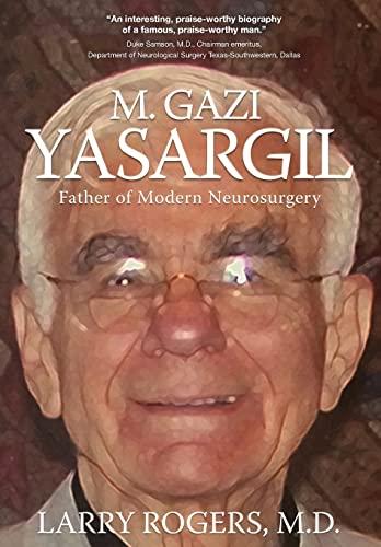 9781633931824: Yasargil: Father of Modern Neurosurgery