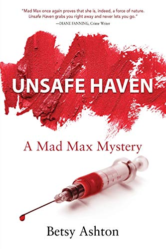 Unsafe Haven (Mad Max Mystery): Betsy Ashton