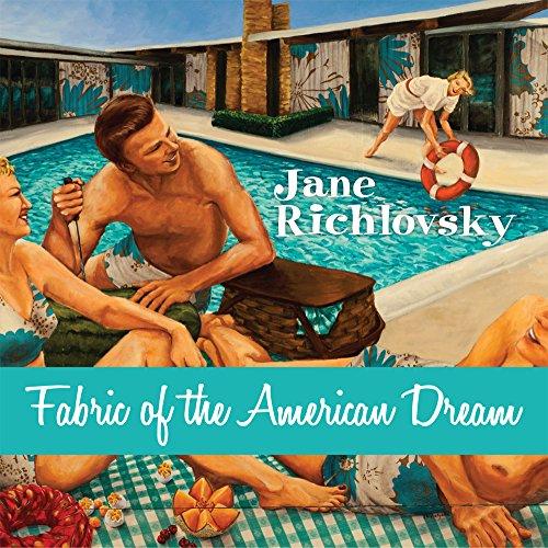Fabric of the American Dream: Richlovsky, Jane