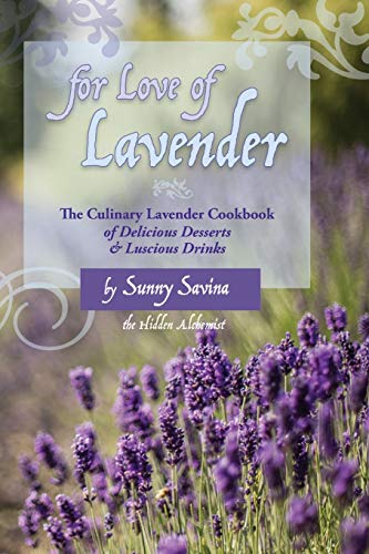 9781633980273: For Love of Lavender: The Culinary Lavender Cookbook of Delicious Desserts & Luscious Drinks