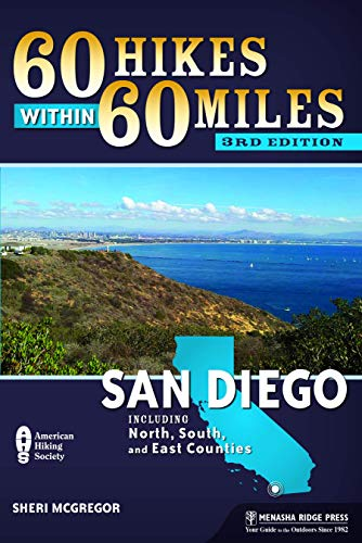 60 Hikes Within 60 Miles: San Diego: Including North, South and East Counties: McGregor, Sheri