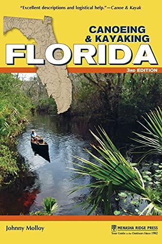 Canoeing & Kayaking Florida 3 Rev ed