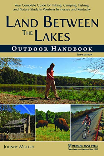 Land Between the Lakes Outdoor Handbook: Your Complete Guide for Hiking, Camping, Fishing, and ...