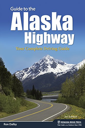 9781634040884: Guide to the Alaska Highway: Your Complete Driving Guide