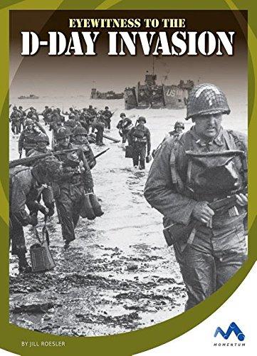 9781634074155: Eyewitness to the D-Day Invasion (Eyewitness to World War II)