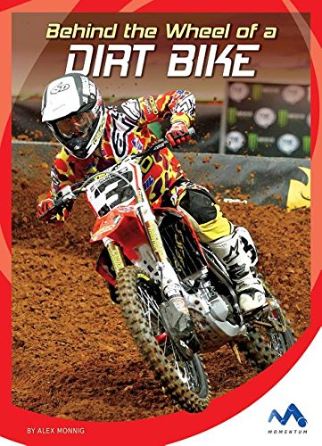 9781634074285: Behind the Wheel of a Dirt Bike (In the Driver's Seat)