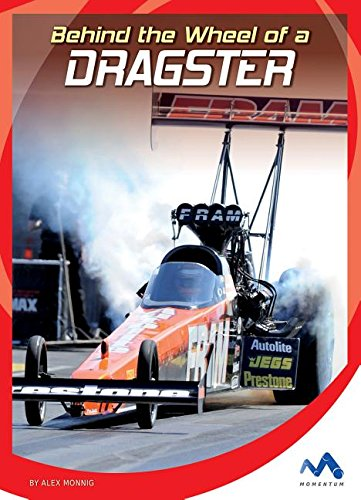 9781634074292: Behind the Wheel of a Dragster (In the Driver's Seat)