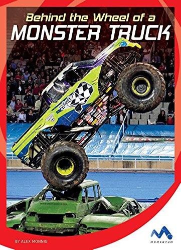 9781634074308: Behind the Wheel of a Monster Truck (In the Driver's Seat)
