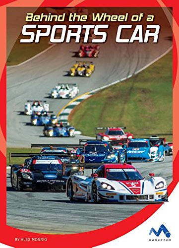 Behind the Wheel of a Sports Car (Hardcover): Alex Monnig