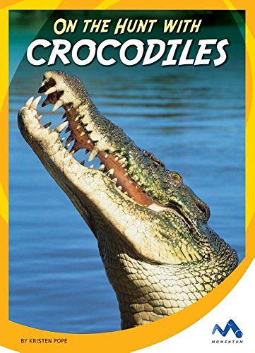 9781634074490: On the Hunt With Crocodiles (On the Hunt With Animal Predators)