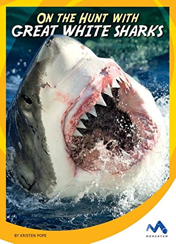 9781634074513: On the Hunt With Great White Sharks (On the Hunt With Animal Predators)